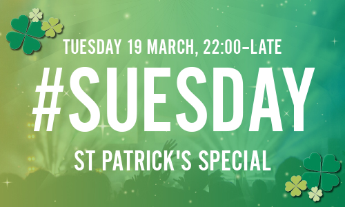 SUesday: St Patrick's Special - TICKET ONLY