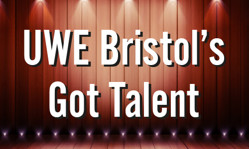 UWE Bristol's Got Talent