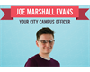 Joe Marshall Evans, Your City Campus Officer