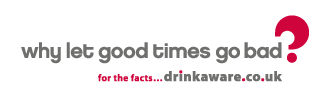Why let good times go bad? For the facts... drinkaware.co.uk